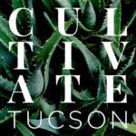 Cultivate Tucson